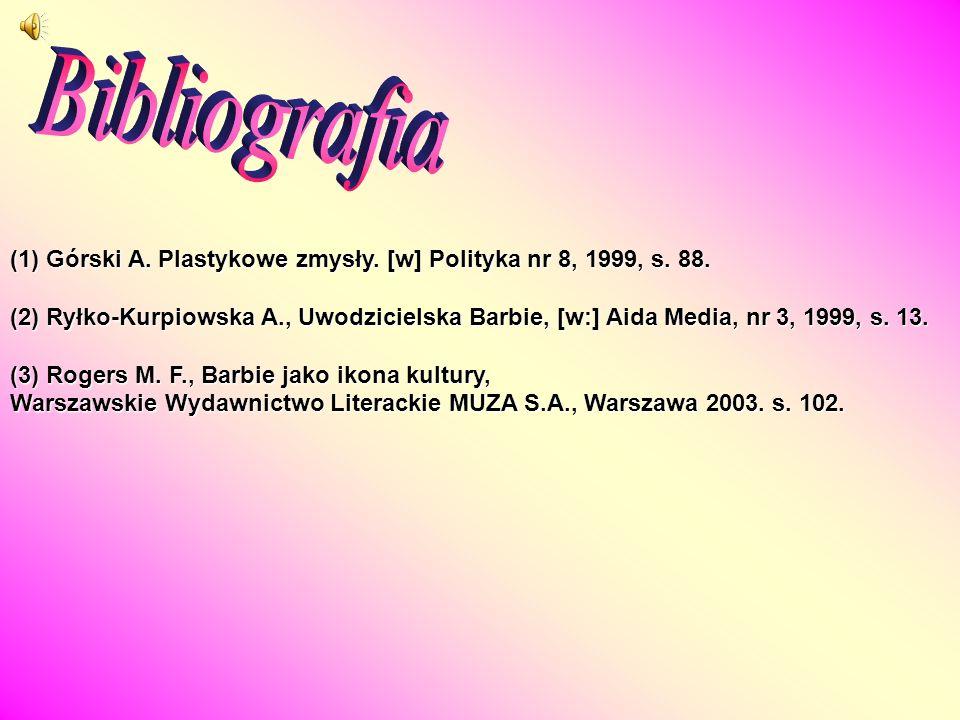 (1) Górski A. Plastykowe zmysły. [w] Polityka nr 8, 1999, s. 88.